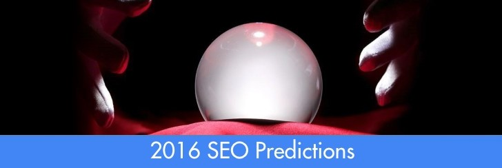 2016 SEO Predictions & Trends to Refine Your Strategies