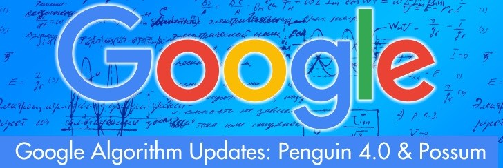 Google Algorithm Updates: Penguin 4.0 & Possum